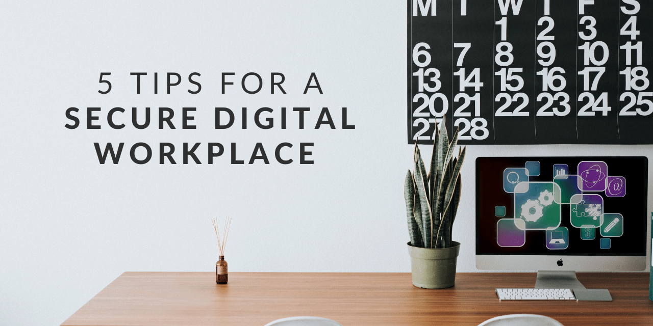This is how you turn your digital workspace into a secure workspace