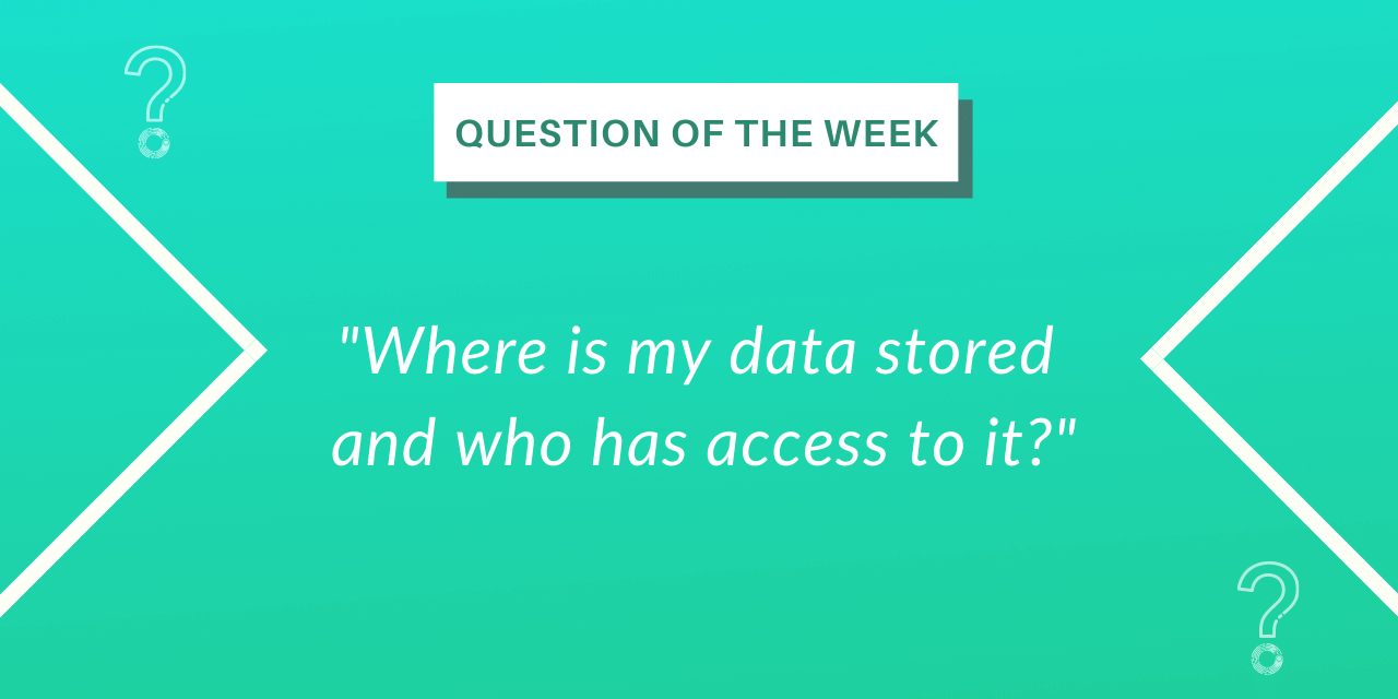Where is my data stored and who has access to it?