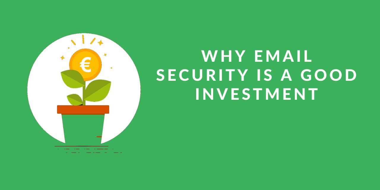 Why email security is a good investment