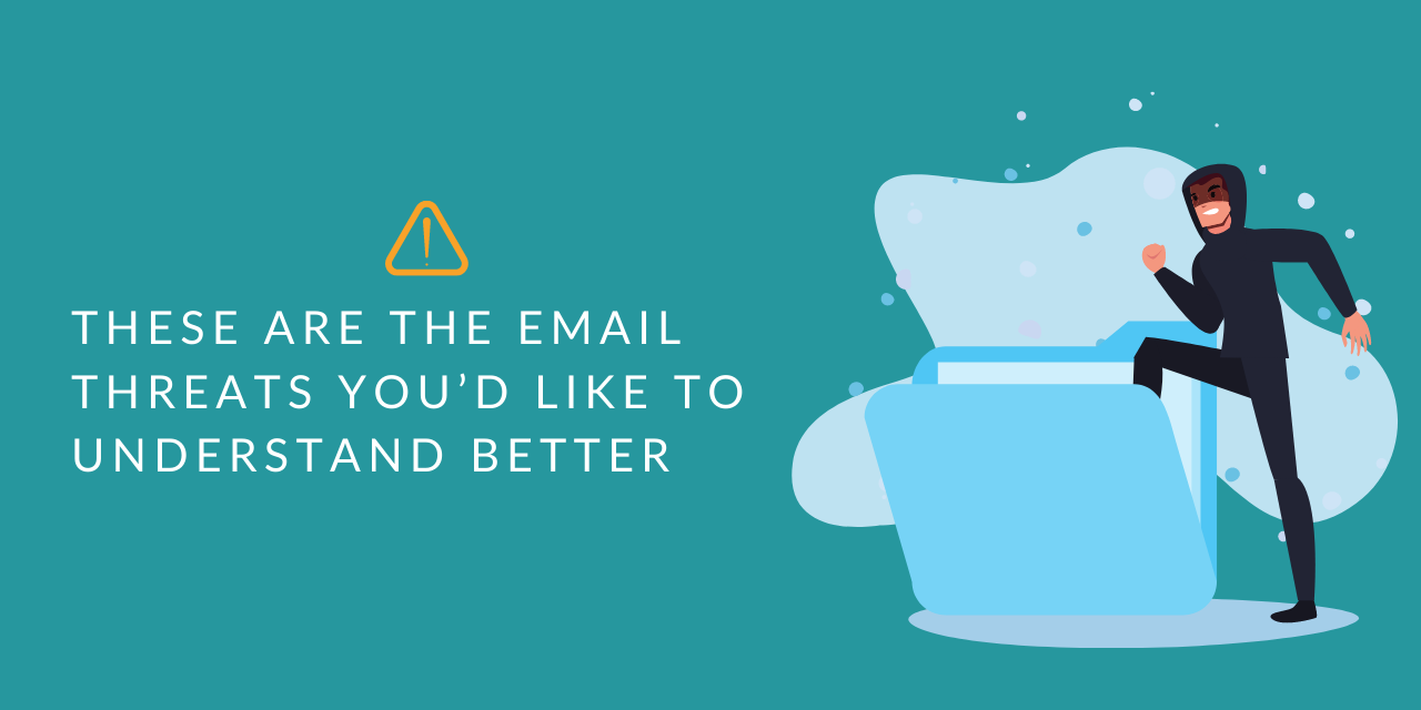 4 Email threats you should be aware of