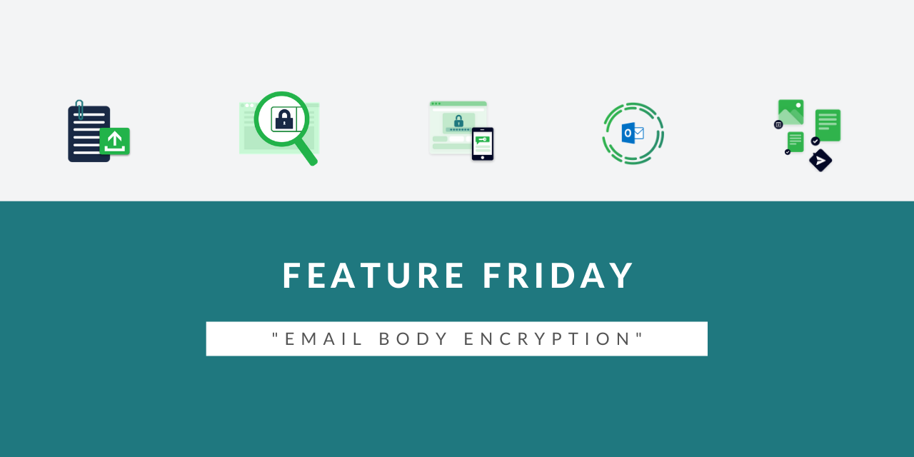 Feature Friday - Email Body Encryption