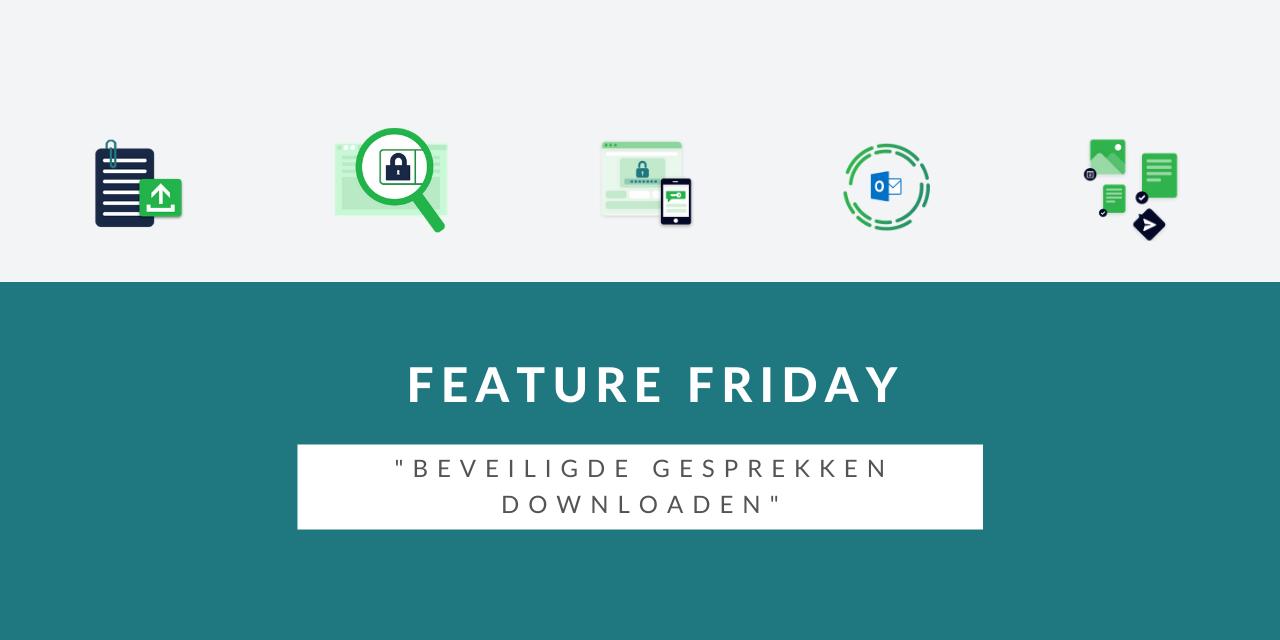 Feature Friday: beveiligde gesprekken downloaden