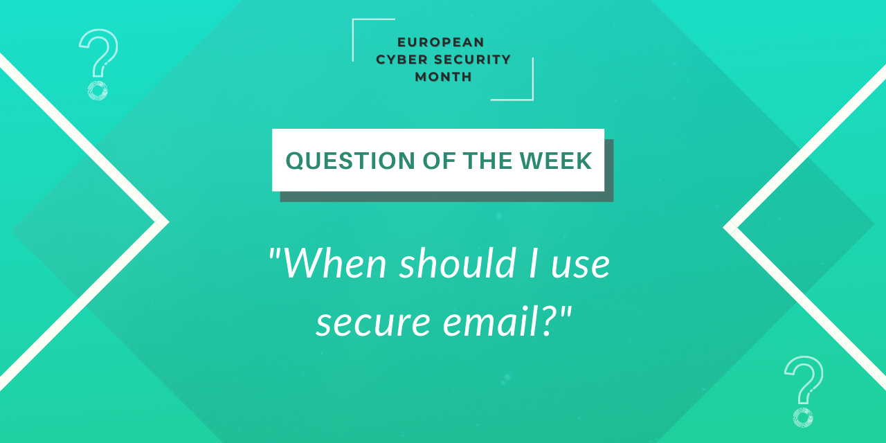 When should I use secure email?