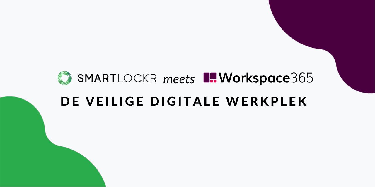 Een veilige digitale werkplek met SmartLockr en Workspace 365
